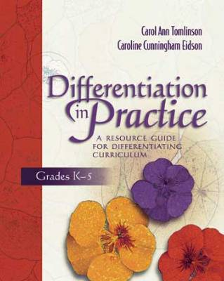 Differentiation in Practice: A Resource Guide for Differentiating Curriculum Grades K-5 (EBOOK)