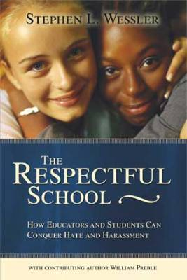 The Respectful School: How Educators and Students Can Conquer Hate and Harassment (EBOOK)