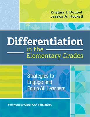 Differentiation in the Elementary Grades: Strategies to Engage and Equip All Learners EBOOK