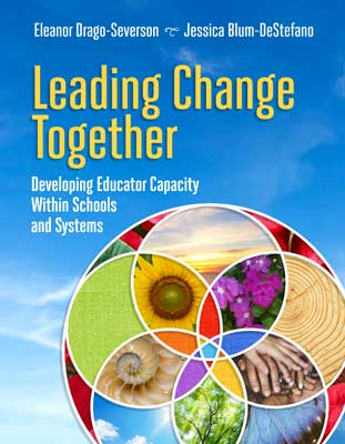 Leading Change Together: Developing Educator Capacity Within Schools and Systems EBOOK