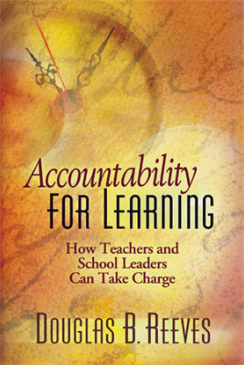 Accountability for Learning: How Teachers and School Leaders Can Take Charge (EBOOK)