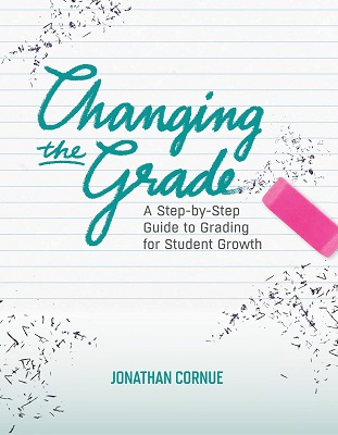 Changing the Grade: A Step-by-Step Guide to Grading for Student Growth EBOOK