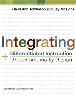 Integrating Differentiated Instruction and Understanding by Design: Connecting Content and Kids (EBOOK)
