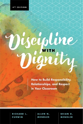 Discipline with Dignity: How to Build Responsibility, Relationships, and Respect in Your Classroom, 4th Edition EBOOK