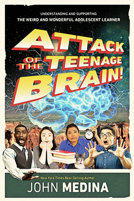Attack of the Teenage Brain! Understanding and Supporting the Weird and Wonderful Adolescent Learner EBOOK