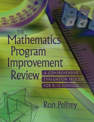 The Mathemetics Program Improvement Review: A Comprehensive Evaluation Process for K-12 Schools (EBOOK)