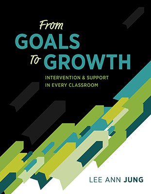 From Goals to Growth: Intervention & Support in Every Classroom EBOOK
