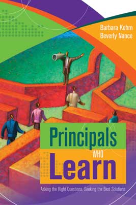 Principals Who Learn: Asking the Right Questions, Seeking the Best Solutions (EBOOK)