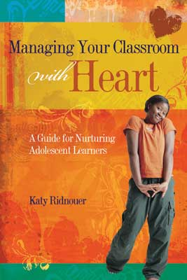 Managing Your Classroom with Heart: A Guide for Nurturing Adolescent Learners (EBOOK)