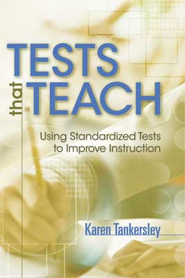 Tests That Teach: Using Standardized Tests to Improve Instruction EBOOK