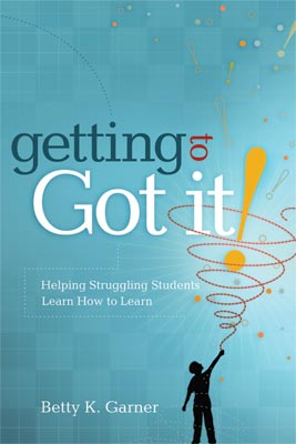 Getting to Got It: Helping Struggling Students Learn How to Learn (EBOOK)