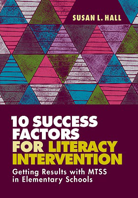 10 Success Factors for Literacy Intervention: Getting Results with MTSS in Elementary Schools EBOOK
