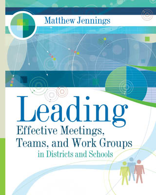 Leading Effective Meetings, Teams, and Work Groups in Districts and Schools (EBOOK)