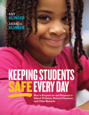 Keeping Students Safe Every Day: How to Prepare for and Respond to School Violence, Natural Disasters, and Other Hazards EBOOK