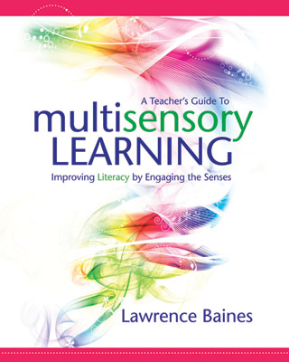 A Teacher's Guide to Multisensory Learning: Improving Literacy by Engaging the Senses (EBOOK)