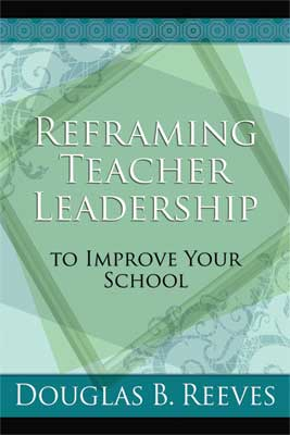 Reframing Teacher Leadership to Improve Your School (EBOOK)