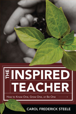 The Inspired Teacher: How to Know One, Grow One, or Be One (EBOOK)