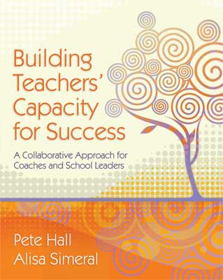 Building Teachers' Capacity for Success: A Collaborative Approach for Coaches and School Leaders (EBOOK)