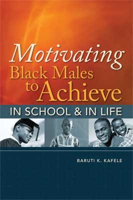 Motivating Black Males to Achieve in School and in Life (EBOOK)