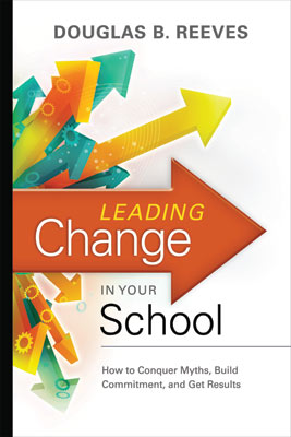 Leading Change in Your School: How to Conquer Myths, Build Commitment, and Get Results (EBOOK)