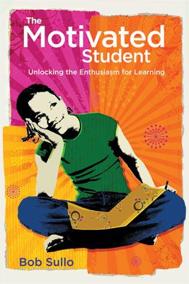 The Motivated Student: Unlocking the Enthusiasm for Learning (EBOOK)