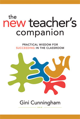 The New Teacher's Companion: Practical Wisdom for Succeeding in the Classroom (EBOOK)