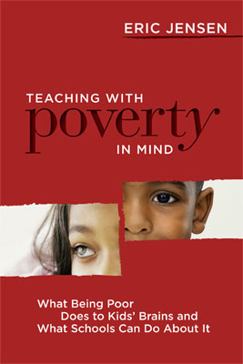 Teaching with Poverty in Mind: What Being Poor Does to Kids' Brains and What Schools Can Do About It (EBOOK)