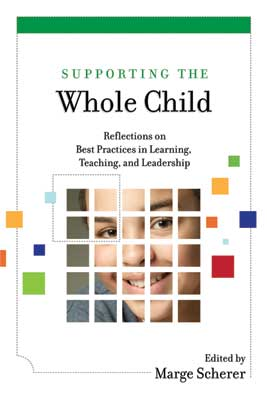 Supporting the Whole Child: Reflections on Best Practices in Learning, Teaching, and Leadership (EBOOK)