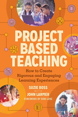 Project Based Teaching: How to Create Rigorous and Engaging Learning Experiences EBOOK