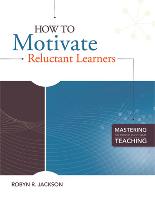 How to Motivate Reluctant Learners (Mastering the Principles of Great Teaching series) EBOOK