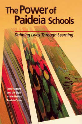The Power of Paideia Schools: Defining Lives Through Learning (EBOOK)