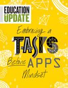 Education Update September 2018 Embracing a 'Tasks Before Apps' Mindset