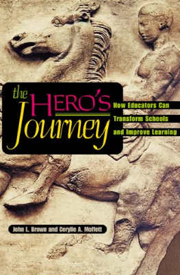 The Hero's Journey:  How Educators Can Transform Schools and Improve Learning (EBOOK)