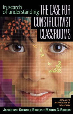 In Search of Understanding: The Case for Constructivist Classrooms (EBOOK)