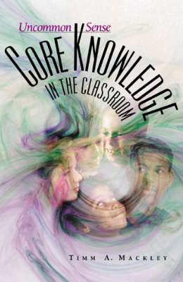 Uncommon Sense: Core Knowledge in the Classroom (EBOOK)
