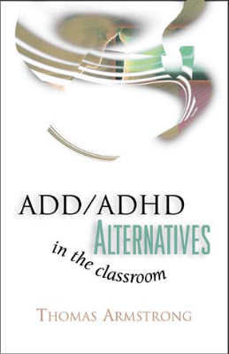 ADD/ADHD Alternatives in the Classroom (E-BOOK)