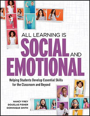 All Learning Is Social and Emotional: Helping Students Develop Essential Skills for the Classroom and Beyond EBOOK