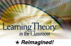 Learning Theory in the Classroom (Reimagined) [PDO]