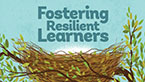 Fostering Resilient Learners (New!)