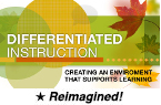 Differentiated Instruction: Creating an Environment That Supports Learning (Reimagined) [PDO]