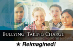 Bullying: Taking Charge, 2nd Edition (Reimagined)
