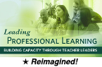 Leading Professional Learning: Building Capacity Through Teacher Leaders (Reimagined) [PDO]