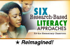 Six Research-Based Literacy Approaches for the Elementary Classroom (Reimagined) [PDO]