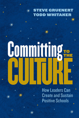 Committing to the Culture: How Leaders Can Create and Sustain Positive Schools
