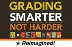 Grading Smarter, Not Harder (Reimagined) [PDO]