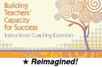 Building Teachers' Capacity for Success: Instructional Coaching Essentials (Reimagined) [PDO]