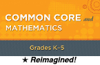 Common Core and Mathematics: Grades K-5 (Reimagined) [PDO]