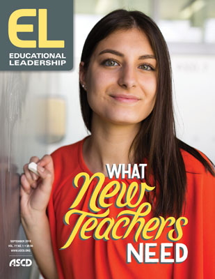 Educational Leadership September 2019 What New Teachers Need