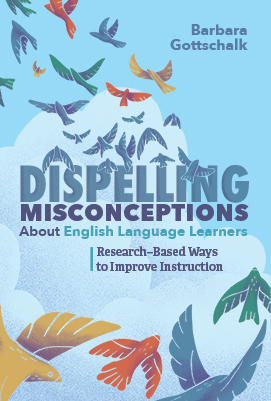 Dispelling Misconceptions About English Language Learners: Research-Based Ways to Improve Instruction