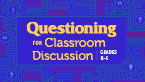Questioning for Classroom Discussion: Grades K-5 (New) [PDO]